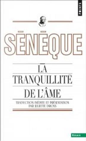 La tranquillité de l'âme by Sénèque