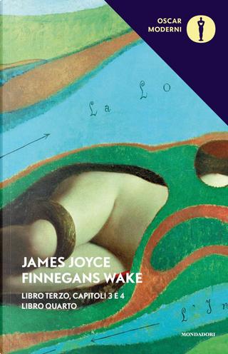 Finnegans Wake. Libro terzo, capitoli 3-4. Libro quarto by James Joyce