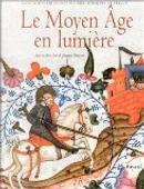 Le Moyen Âge en lumière by Jacques Dalarun