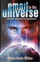 Email to the Universe by Robert Anton Wilson