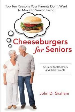 Cheeseburgers for Seniors by John D. Graham