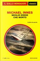 Meglio erede che morto by Michael Innes