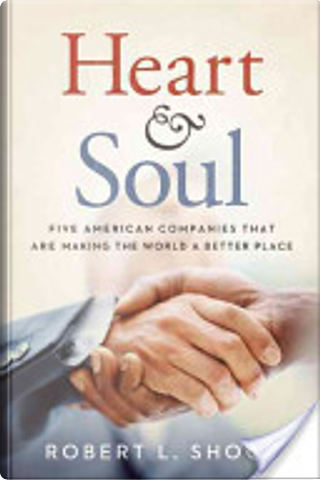 Heart and Soul by Robert L. Shook
