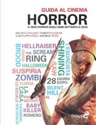 Guida al cinema horror by Gian Filippo Pizzo, Michele Tetro, Roberto Chiavini, Walter Catalano