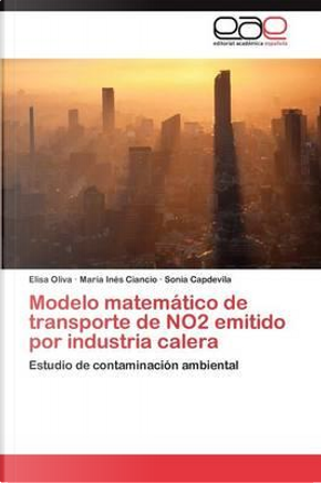 Modelo matemático de transporte de NO2 emitido por industria calera by Elisa Oliva