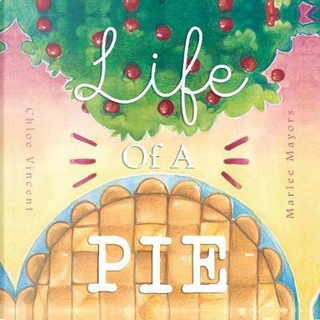 Life of a Pie by Chloe Vincent