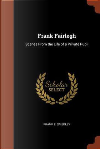 Frank Fairlegh by Frank E. Smedley