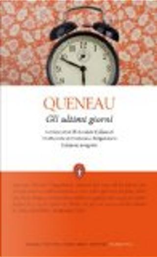 Gli ultimi giorni by Raymond Queneau