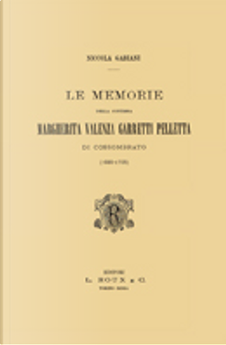 Le memorie della Contessa Margherita Valenza Garretti Pelletta di Cossombrato by Niccola Gabiani