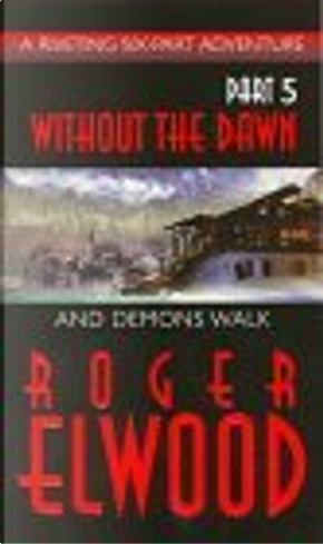 And Demons Walk by Roger Elwood