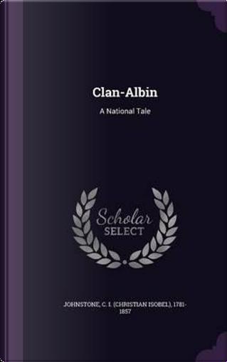 Clan-Albin by Christian Isobel Johnstone