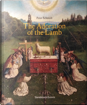 The Adoration of the Lamb by Peter Schmidt
