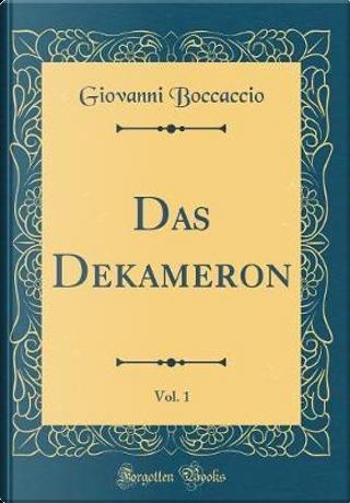 Das Dekameron, Vol. 1 (Classic Reprint) by Giovanni Boccaccio