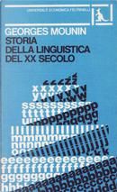 Storia della linguistica del XX secolo by Georges Mounin
