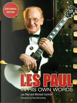 Les Paul in His Own Words by Paul Les