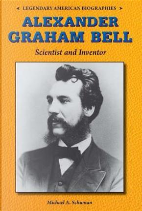 Alexander Graham Bell by Michael A. Schuman