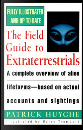 The Field Guide to Extraterrestrials by Patrick Huyghe