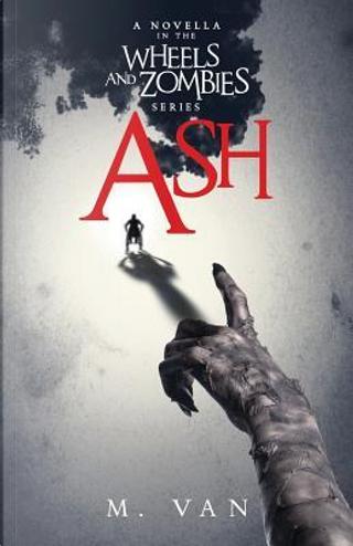 Ash by M. Van