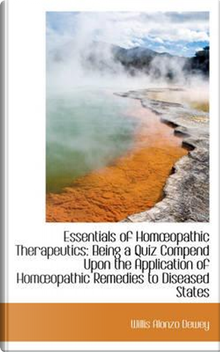 Essentials of Homoeopathic Therapeutics by Willis Alonzo Dewey