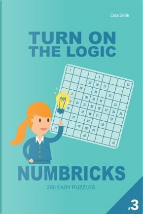 Turn on the Logic Numbricks 200 Easy Puzzles 9x9 by Dina Smile