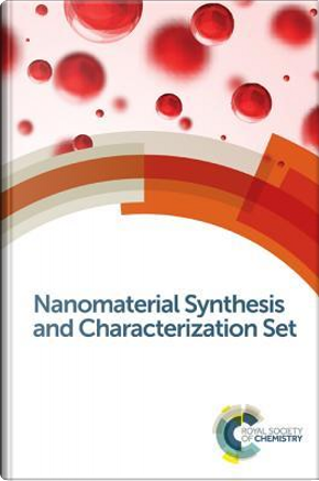 Nanomaterial Synthesis and Characterization Set by Royal Society Of Chemistry