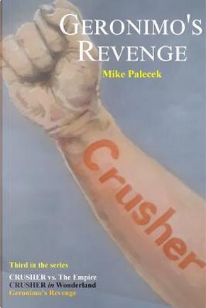 Geronimo's Revenge by Mike Palecek
