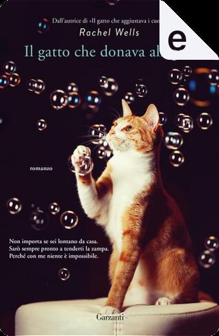 Il gatto che donava l'allegria by Rachel Wells