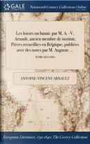 Les loisirs ďun banni by Antoine-Vincent Arnault