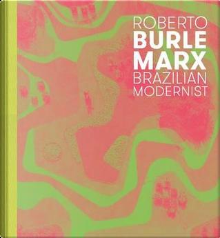 Roberto Burle Marx by Jens Hoffmann