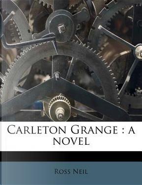 Carleton Grange by Ross Neil