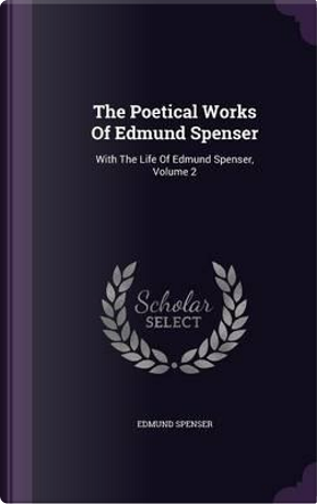 The Poetical Works of Edmund Spenser by Professor Edmund Spenser