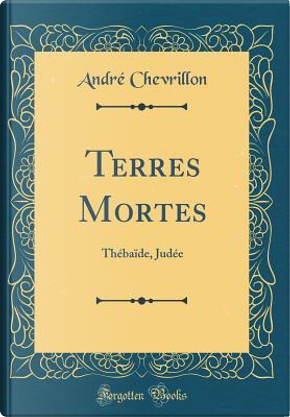Terres Mortes by André Chevrillon
