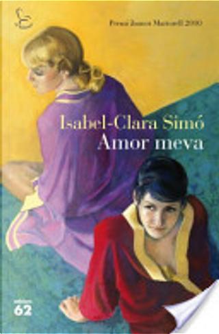 Amor meva by Isabel-Clara Simó