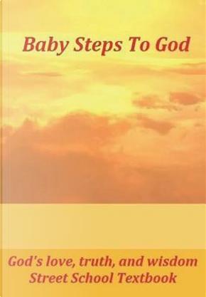 Baby Steps to God by Street School Books