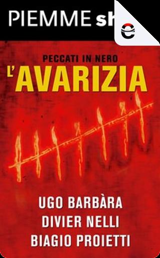 L'avarizia by Biagio Proietti, Divier Nelli, Ugo Barbàra