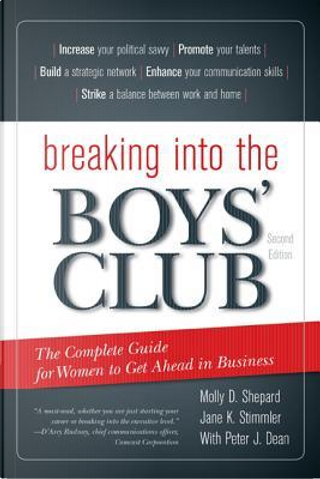 Breaking into The Boys' Club by Molly D. Shepard
