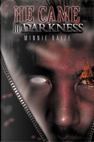 He Came in Darkness by Minnie Baize