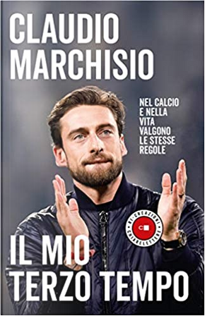 Il mio terzo tempo by Claudio Marchisio