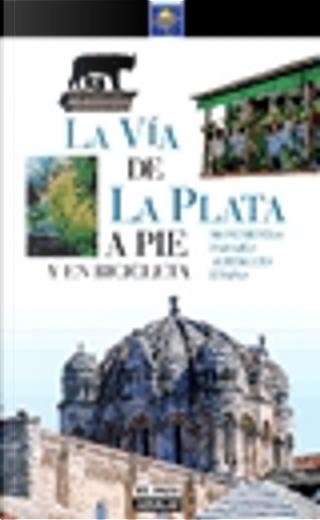La Vía de la Plata a pie y en bicicleta by Paco Nadal