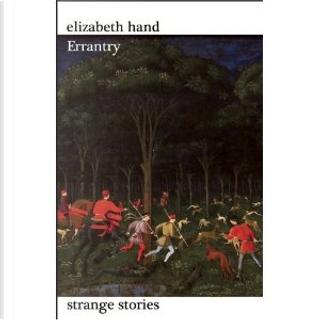 Errantry by Elizabeth Hand