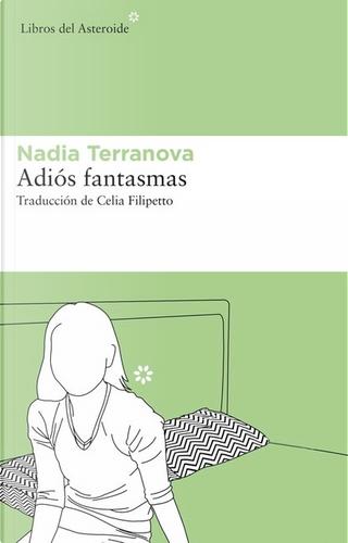 Adiós fantasmas by Nadia Terranova