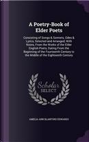 A Poetry-Book of Elder Poets by Amelia Ann Blanford Edwards