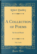 A Collection of Poems, Vol. 5 of 6 by Robert Dodsley