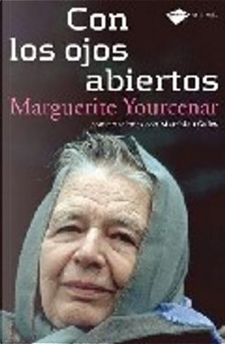 Con los ojos abiertos by Marguerite Yourcenar