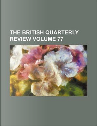 The British quarterly review Volume 77 by Books Group