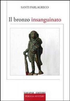 Il bronzo insanguinato by Santi Parlagreco