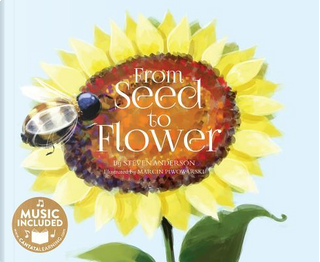 From Seed to Flower by Steven Anderson