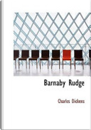 Barnaby Rudge by Charles Dickens