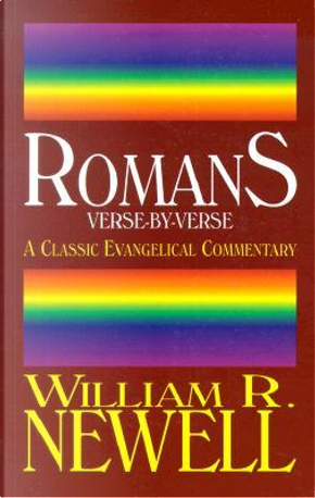 Romans Verse-By-Verse by William R. Newell