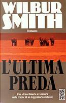 L' ultima preda by Wilbur Smith